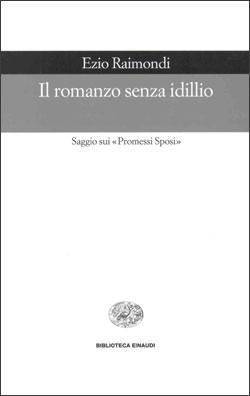 Copertina del libro Il romanzo senza idillio di Ezio Raimondi