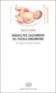 Copertina del libro Manuale per l'allevamento del piccolo consumatore di Paolo Landi