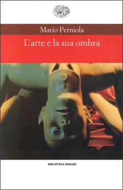 Copertina del libro L'arte e la sua ombra di Mario Perniola