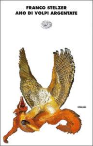 Copertina del libro Ano di volpi argentate di Franco Stelzer