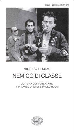 Copertina del libro Nemico di classe di Nigel Williams
