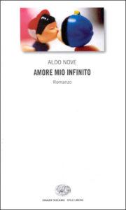 Copertina del libro Amore mio infinito di Aldo Nove