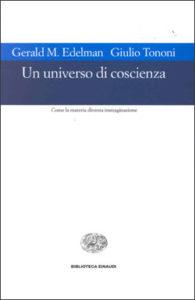 Copertina del libro Un universo di coscienza di Gerald M. Edelman, Giulio Tononi
