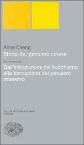 Copertina del libro Storia del pensiero cinese. II. Dall'introduzione del buddhismo alla formazione del pensiero moderno di Anne Cheng
