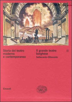 Copertina del libro Storia del teatro moderno e contemporaneo. II. Il grande teatro borghese. Settecento-Ottocento di VV.