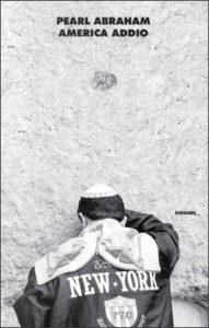Copertina del libro America addio di Pearl Abraham