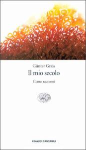 Copertina del libro Il mio secolo di Günter Grass
