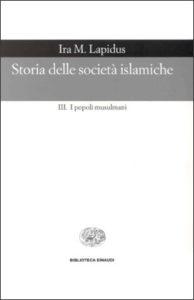 Copertina del libro Storia delle società islamiche. III di Ira M. Lapidus