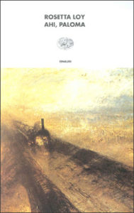 Copertina del libro Ahi, Paloma di Rosetta Loy