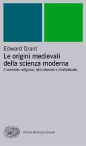 Copertina del libro Le origini medievali della scienza moderna di Edward Grant