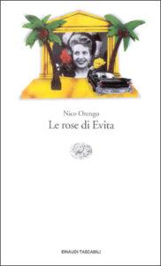 Copertina del libro Le rose di Evita di Nico Orengo