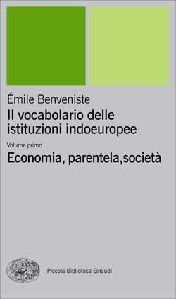 Copertina del libro Il vocabolario delle istituzioni indoeuropee I di Émile Benveniste