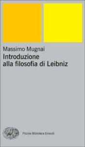 Copertina del libro Introduzione alla filosofia di Leibniz di Massimo Mugnai