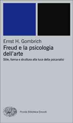 Copertina del libro Freud e la psicologia dell'arte di Ernst H. Gombrich