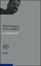 Copertina del libro Opere complete. II. Scritti 1923-1927 di Walter Benjamin