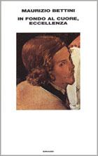 Copertina del libro In fondo al cuore, Eccellenza di Maurizio Bettini