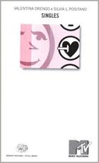 Copertina del libro Singles di Valentina Orengo, Silvia L. Positano