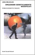 Copertina del libro Organismi Geneticamente Modificati di Anna Meldolesi
