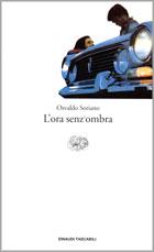 Copertina del libro L'ora senz'ombra di Osvaldo Soriano