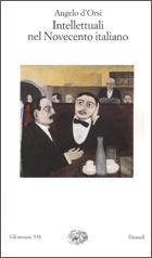 Copertina del libro Intellettuali nel Novecento italiano di Angelo d'Orsi
