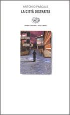 Copertina del libro La città distratta di Antonio Pascale