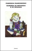 Copertina del libro Guerra di infanzia e di Spagna di Fabrizia Ramondino