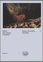 Copertina del libro Storia del cinema mondiale V. Teorie, strumenti, memorie di VV.