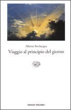 Copertina del libro Viaggio al principio del giorno di Alberto Bevilacqua