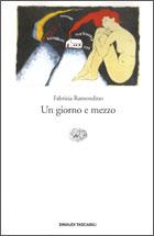 Copertina del libro Un giorno e mezzo di Fabrizia Ramondino