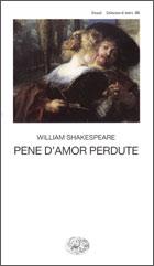 Copertina del libro Pene d'amor perdute di William Shakespeare