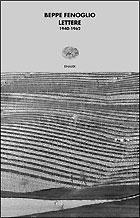 Copertina del libro Lettere. 1940-1962 di Beppe Fenoglio