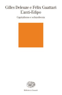 Copertina del libro L'anti-Edipo di Gilles Deleuze, Félix Guattari