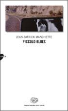 Copertina del libro Piccolo blues di Jean-Patrick Manchette