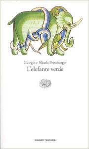 Copertina del libro L'elefante verde di Giorgio Pressburger, Nicola Pressburger