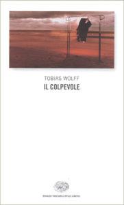 Copertina del libro Il colpevole di Tobias Wolff
