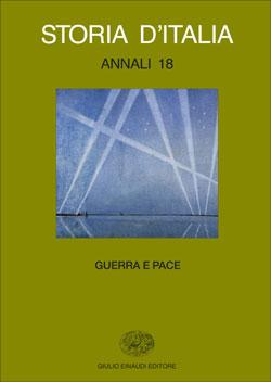 Copertina del libro Storia d'Italia. Annali 18. Guerra e pace di VV.