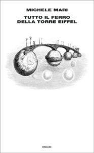 Copertina del libro Tutto il ferro della Torre Eiffel di Michele Mari