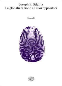 Copertina del libro La globalizzazione e i suoi oppositori di Joseph E. Stiglitz
