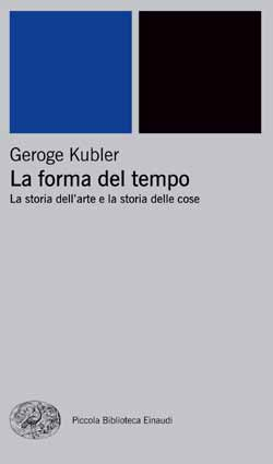Copertina del libro La forma del tempo di George Kubler