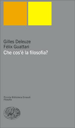Copertina del libro Che cos'è la filosofia di Gilles Deleuze, Félix Guattari