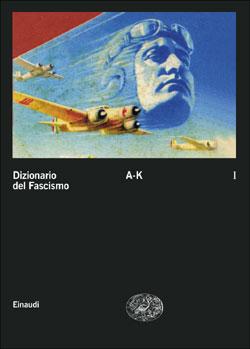 Copertina del libro Dizionario del fascismo I. A-K di VV.