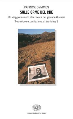 Copertina del libro Sulle orme del Che di Patrick Symmes