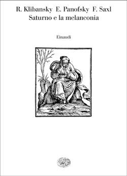 Copertina del libro Saturno e la melanconia di Raymond Klibansky, Erwin Panofsky, Fritz Sakxl