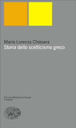 Copertina del libro Storia dello scetticismo greco di Maria Lorenza Chiesara