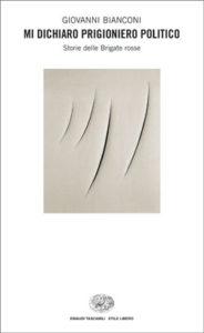 Copertina del libro Mi dichiaro prigioniero politico di Giovanni Bianconi