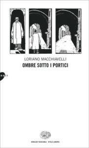 Copertina del libro Ombre sotto i portici di Loriano Macchiavelli