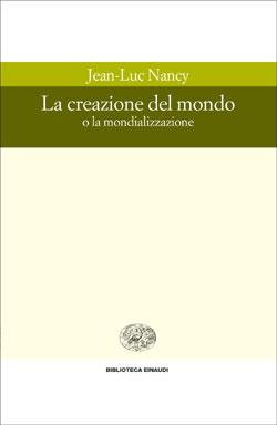 Copertina del libro La creazione del mondo di Jean-Luc Nancy