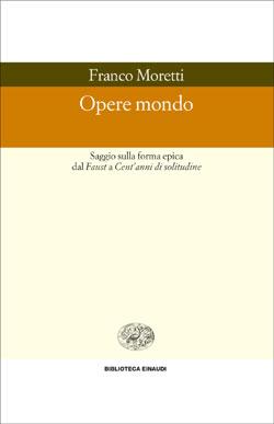 Copertina del libro Opere mondo di Franco Moretti