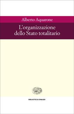 Copertina del libro L'organizzazione dello Stato totalitario di Alberto Aquarone