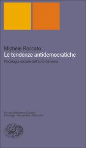 Copertina del libro Le tendenze antidemocratiche di Michele Roccato